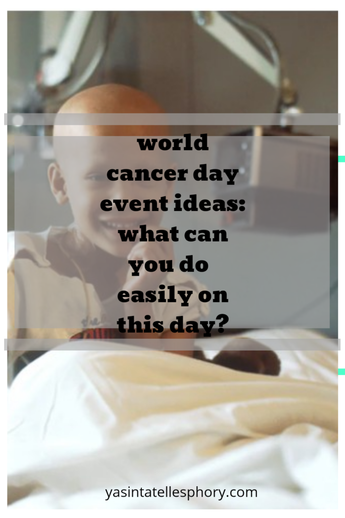 Easy ideas to do in world cancer day event