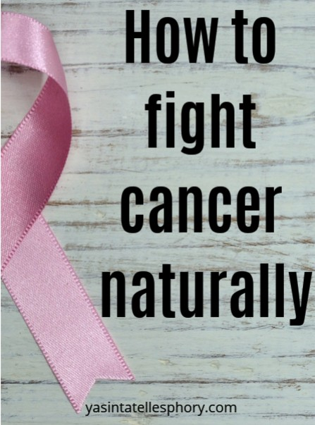 How to fight cancer naturally