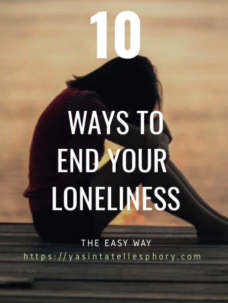How to deal with loneliness with 10 easy ways